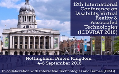 12th ICDVRAT 2018 at the University of Nottingham